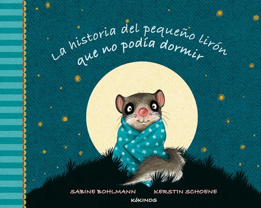 Sabine Bohlmann - La historia del pequeño lirón que no podía dormir