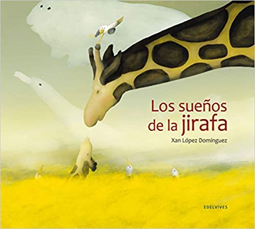 Xan López Domínguez - Los sueños de la jirafa