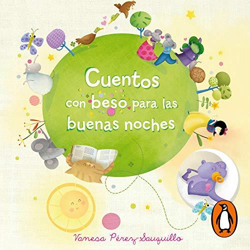 Vanesa Pérez-Sauquillo - Cuentos con beso para las buenas noches