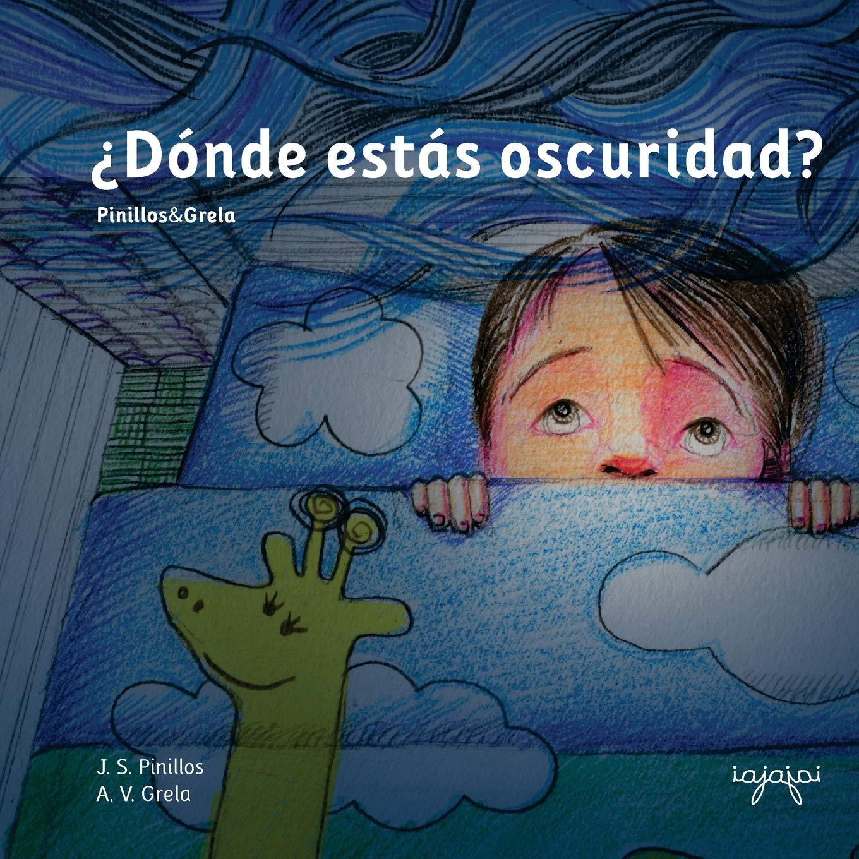 J.S. Pinillos - ¿Dónde estás oscuridad?