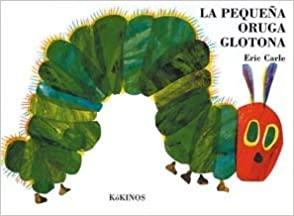 Eric Carle - La pequeña oruga glotona