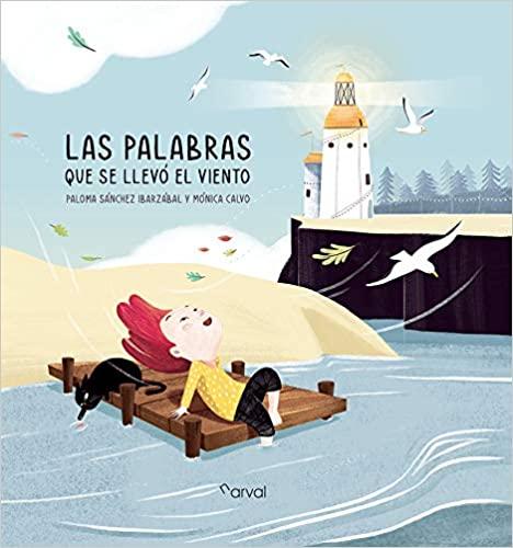 Paloma Sánchez Ibarzábal - Las palabras que se llevó el viento
