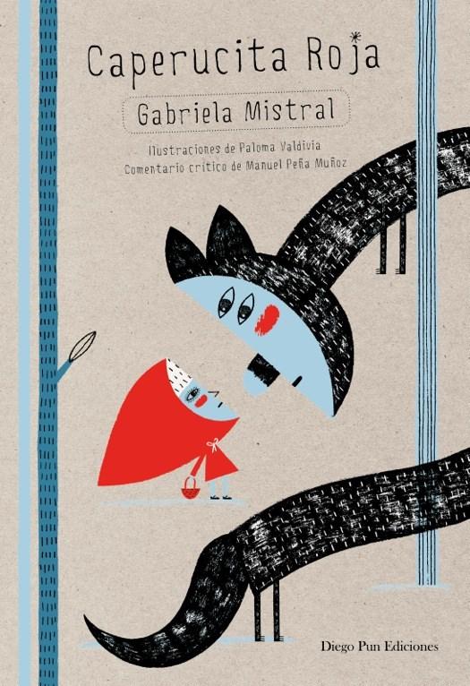 Caperucita roja - Gabriela Mistral y Paloma Valdivia